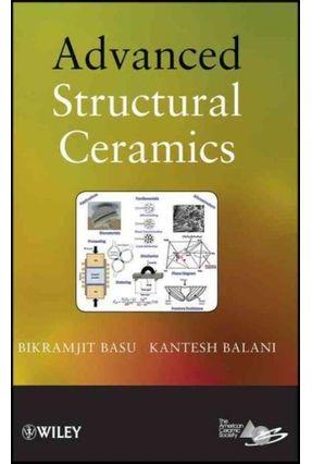 Advanced Structural Ceramics - Basu,Bikramjit | Hoshan.org