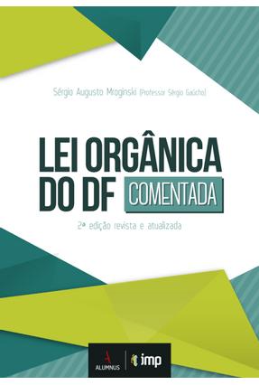 Lei Orgânica do Df - Comentada - 2ª Ed. 2017 - Gaúcho,Sérgio | Hoshan.org