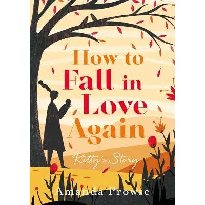How To Fall In Love Again - Kitty's Story