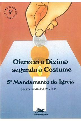 Oferecei o Dízimo Segundo o Costume - Vários Autores pdf epub