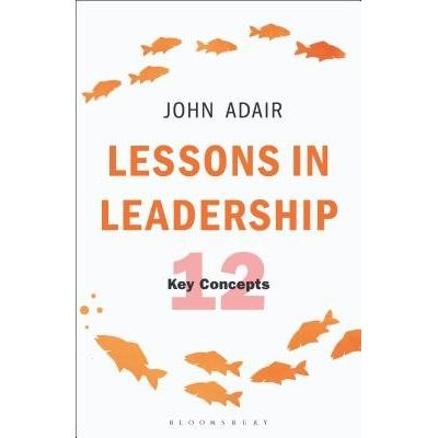 Lessons In Leadership - The 12 Key Concepts