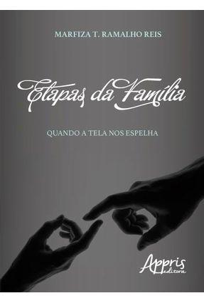 Etapas Da Família - Quando A Tela Nos Espelha - Reis,Marfiza T. Ramalho pdf epub