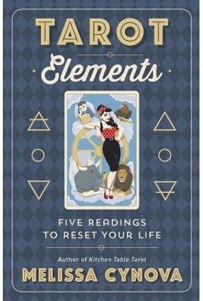 Tarot Elements - Five Readings To Reset Your Life - Cynova,Melissa Cynova,Melissa pdf epub