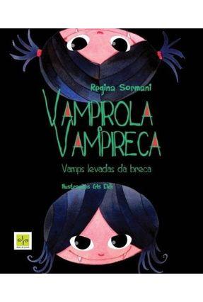 Vampirola e Vampireca - Vamps Levadas da Breca - Sormani,Regina   Nisrs.org