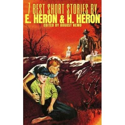 7 best short stories by H. and E. Heron