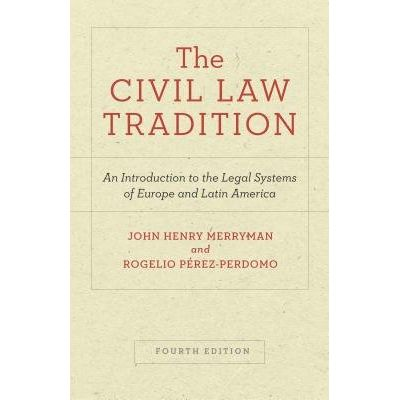 The Civil Law Tradition - An Introduction To The Legal Systems Of Europe And Latin America, Fourth Edition