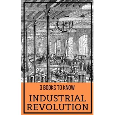3 books to know: Industrial Revolution