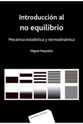 Introducción Al No Equilibrio - Mecánica Estadística Y Termodinámica - Hoyuelos,Miguel | Hoshan.org