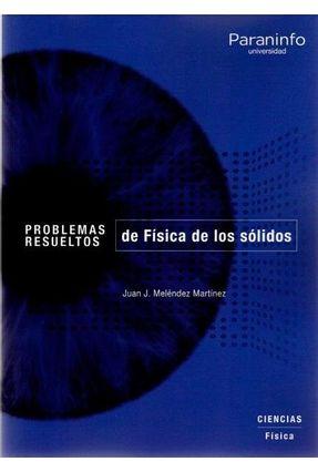 Problemas Resueltos De Física De Los Sólidos - Martínez,Juan José Meléndez | Hoshan.org