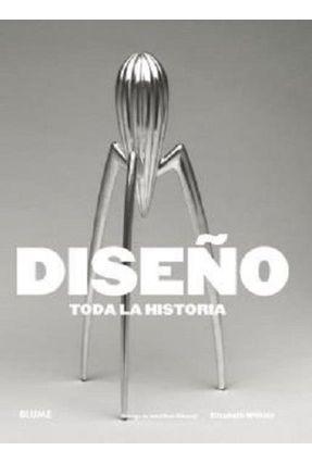 Diseño - Toda La Historia - Jonathan Glancey | Tagrny.org