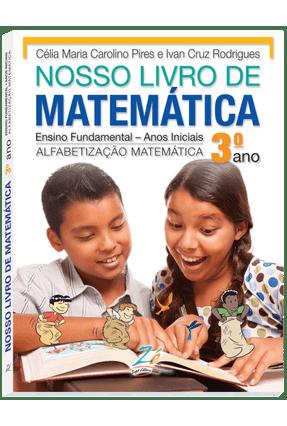 Nosso Livro De Matemática - 3º Ano - Rodrigues ,Ivan Cruz Carolino,Célia Maria | Hoshan.org