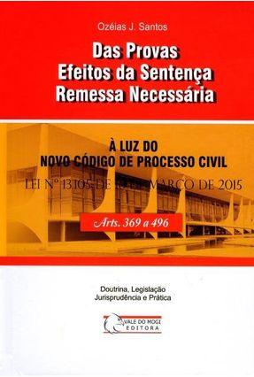 Das Provas Efeitos da Sentenças Remessa Necessária - Santos,Ozéias J. | Hoshan.org