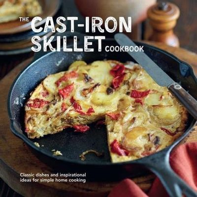 The Cast-Iron Skillet Cookbook