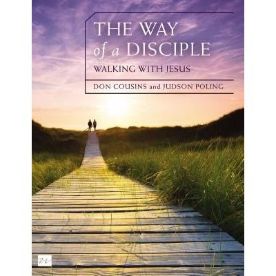 The Way Of A Disciple: Walking With Jesus - How To Walk With God, Live His Word, Contribute To His Work, And Make A Diff