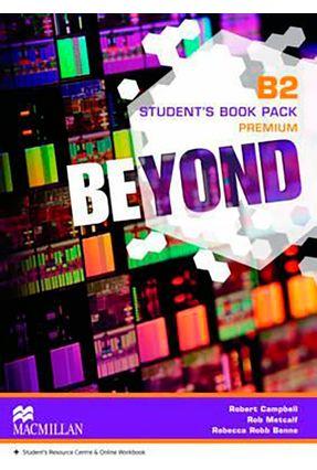 Beyond B2 - Student's Book - Premium Pack - Campbell,Robert Rob Metcalf Rebbeca Robb Benne | Tagrny.org