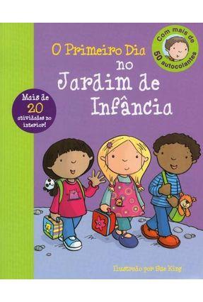 O Primeiro Dia No Jardim De Infância - Vários Autores   Hoshan.org