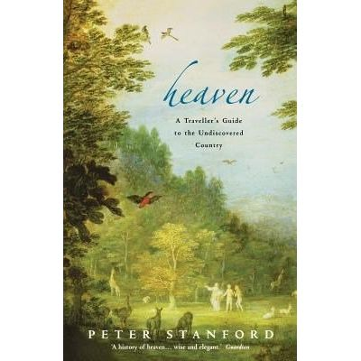 Heaven: A Traveller's Guide To The Undiscovered Country