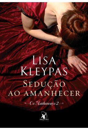 Sedução ao Amanhecer - Os Hathaways 2 - Kleypas,Lisa | Hoshan.org