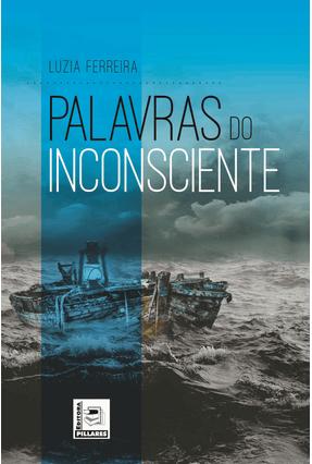 Palavras do Inconsciente - Ferreira,Luzia pdf epub