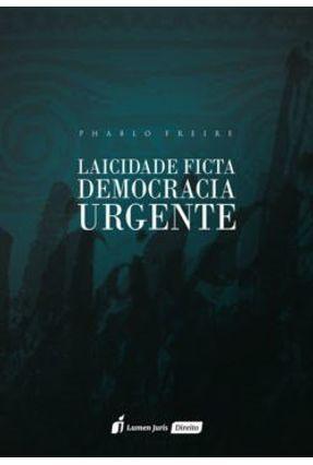 Laicidade Ficta Democracia Urgente - 2017 - Freire,Phablo   Nisrs.org
