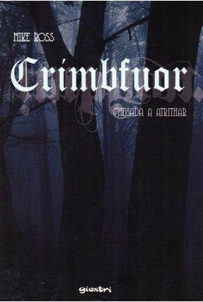 Crimbfuor: Chegada A Atrithar - Ross,Mike | Tagrny.org