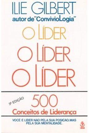 O Líder - 500 Conceitos de Liderança - Gilbert,Ilie Gilbert,Ilie | Nisrs.org