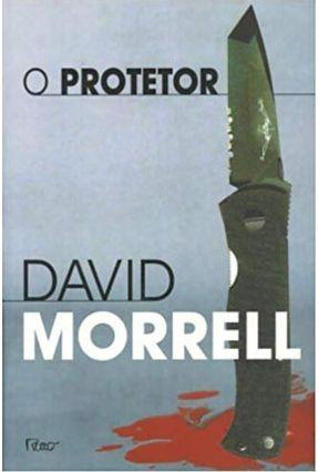 O Protetor - Morrell,David | Hoshan.org