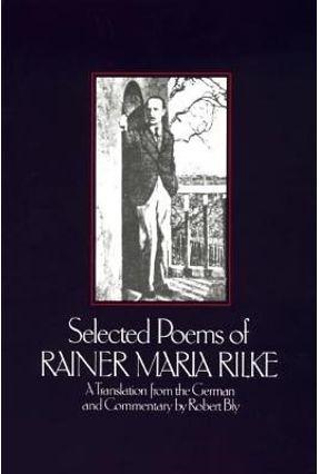 Selected Poems of Rainer Maria Rilke - Bly,Robert (TRN) Rilke,Rainer Maria | Nisrs.org