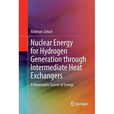 Nuclear Energy For Hydrogen Generation Through Intermediate Heat Exchangers - A Renewable Source Of Energy