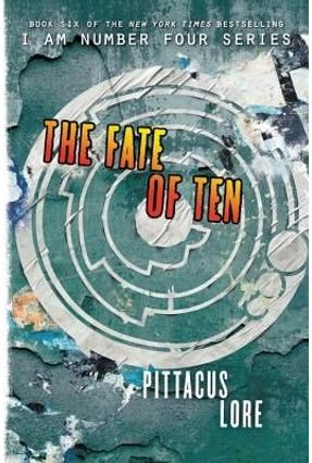 The Fate Of Ten - The Lorien Legacies 6 - Pittacus Lore   Tagrny.org