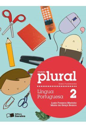 Plural - Língua Portuguesa - 2º Ano - 2ª Ed. 2012 - Marinho,Luzia Fonseca Branco,Maria da Graça   Hoshan.org