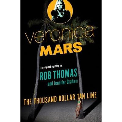 Veronica Mars - The Thousand-dollar Tan Line