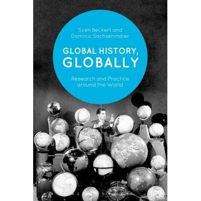 Global History, Globally - Research And Practice Around The World