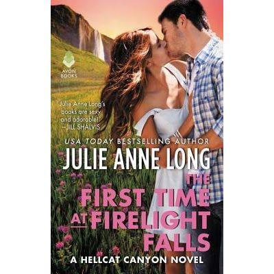 The First Time At Firelight Falls - A Hellcat Canyon Novel