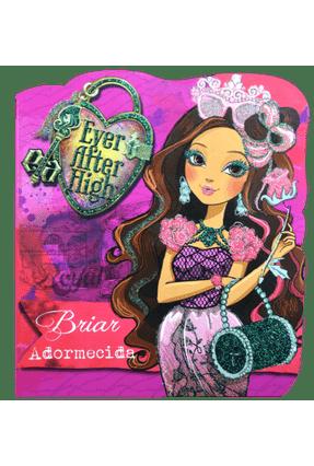 Ever After High - Briar Adormecida - Editora Ciranda Cultural | Nisrs.org