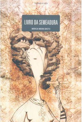 Livro da Semeadura - Bastos,Marcia Meira | Hoshan.org