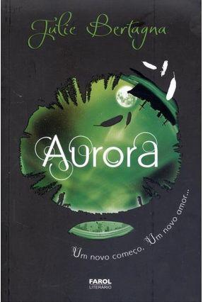 Aurora - Um Novo Começo, Um Novo Amor... - Bertagna,Julie pdf epub