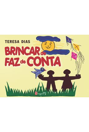 Brincar De Faz De Conta - Dias,Teresa   Hoshan.org