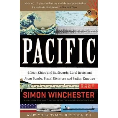 Pacific - Silicon Chips And Surfboards, Coral Reefs And Atom Bombs, Brutal Dictators And Fading Empires