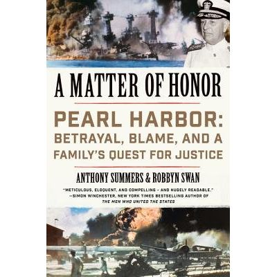 A Matter Of Honor - Pearl Harbor - Betrayal, Blame, And A Family's Quest For Justice