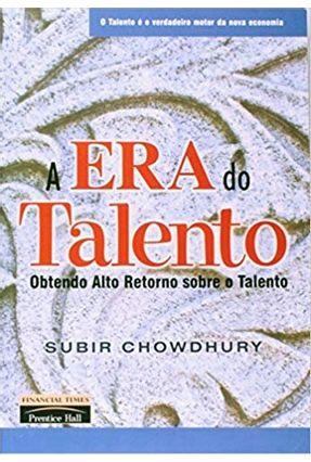 A Era do Talento - Chowdhury,Subir | Tagrny.org