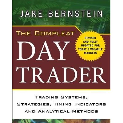 The Compleat Day Trader - Trading Systems, Strategies, Timing Indicators, And Analytical Methods