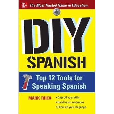 Diy Spanish - Top 12 Tools For Speaking Spanish