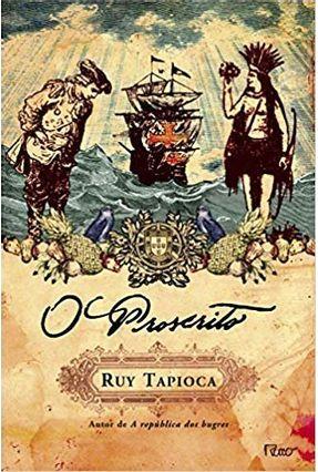 O Proscrito - Tapioca,Ruy | Tagrny.org