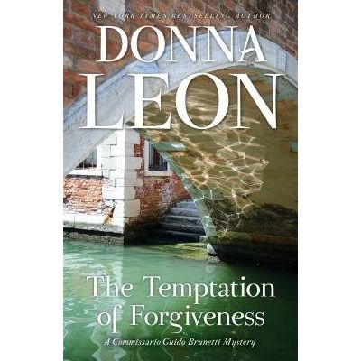 The Temptation Of Forgiveness - A Commissario Guido Brunetti Mystery