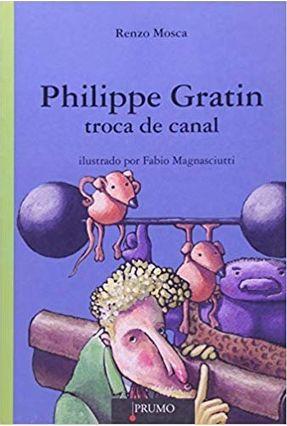 Philippe Gratin - Troca de Canal - Mosca,Renzo pdf epub
