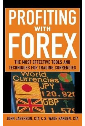 Profiting With Forex - Jagerson,John Hansen,S. Wade | Tagrny.org
