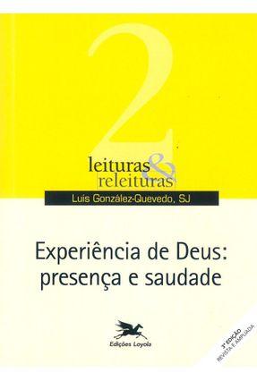 Experiência de Deus Presença e Saudade - Vários Autores | Tagrny.org