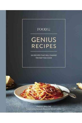 Food52 Genius Recipes - 100 Recipes That Will Change The Way You Cook - Miglore,Kristen | Tagrny.org