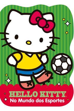 Hello Kitty - No Mundo Dos Esportes - Editora Ciranda Cultural   Nisrs.org